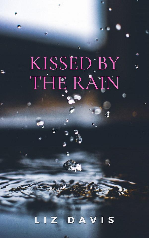 KISSED BY THE RAIN JPG.jpg
