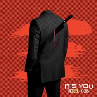 """Rebel Kicks - """"It's You"""" Single Artwork"""