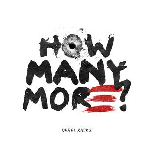 "Rebel Kicks - ""How Many More?"" Single Artwork"