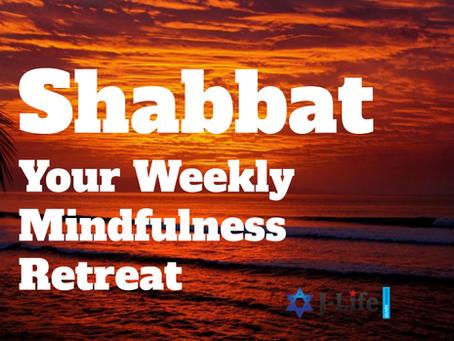 Shabbat: Your Weekly Mindfulness Retreat