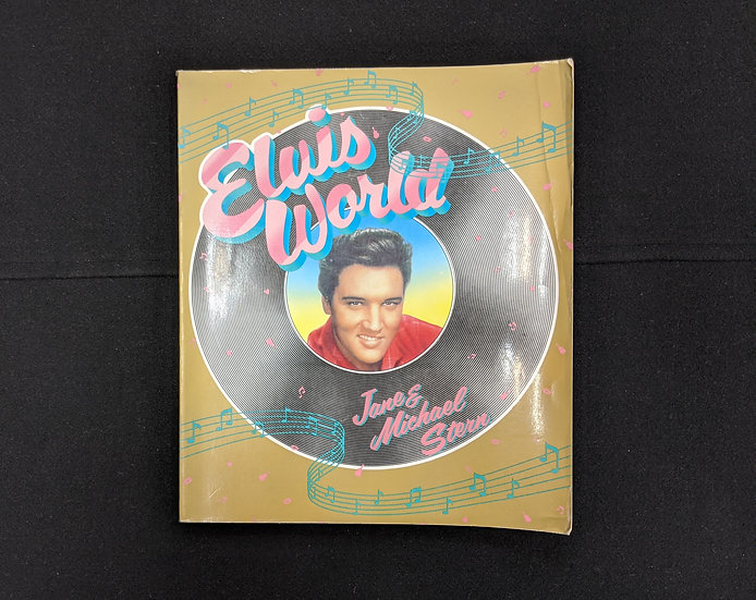 Elvis World by Jane and Michael Stern