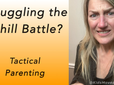 Struggling the Uphill Battle? Tactical Parenting