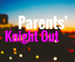 Parents' Knight Out