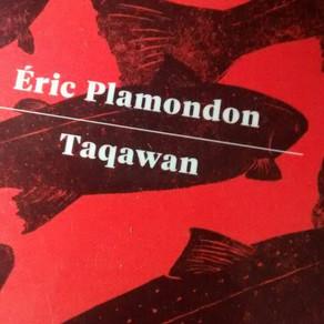 Suggestion de lecture : Taqawan de Éric Plamondon