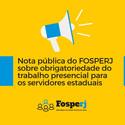 Nota pública do FOSPERJ sobre obrigatoriedade do trabalho presencial para os servidores estaduais