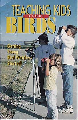Teaching Kids About Birds: Getting Young Bird Watchers Started! Blom, Eirik A. T