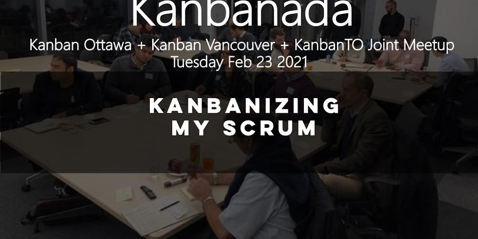 KanbanTO Feb 2021: Kanbanizing my Scrum