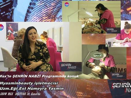 Show Max TV'de Şehrin Nabzı programının konuğu Uzm.Eğt.Estetisyen Hümeyra Yasmin