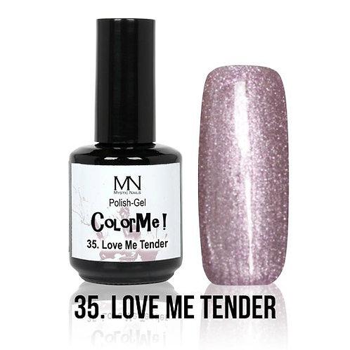 MN Color Me Love Me Tender 35