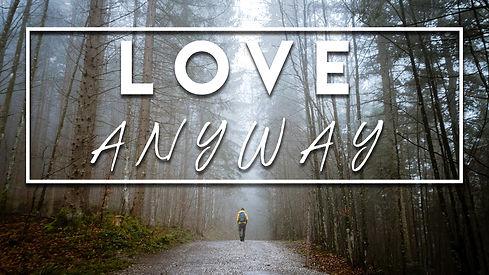 Love-Anyway-Title.jpg