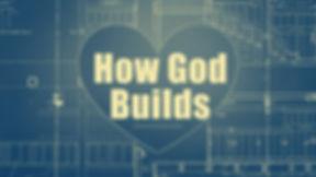 How-God-Builds---Normal.jpg