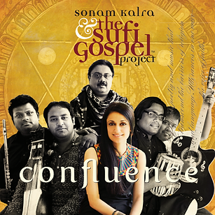 Sonam Kalra & The Sufi Gospel Project | Confluence