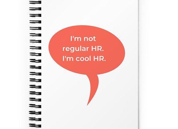 I'm Not Regular HR I'm Cool HR Spiral Notebook