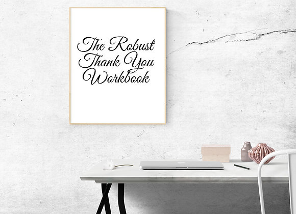The Robust Thank You Workbook