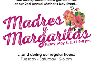 May 5th - Join us for Madres y Margaritas!