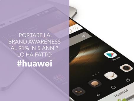 Come Huawei ha portato la brand awareness al 91% in cinque anni