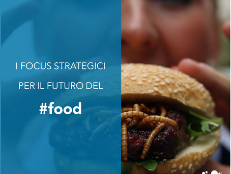 I focus strategici per il futuro del food