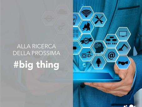 """Alla ricerca della prossima """"big thing"""""""