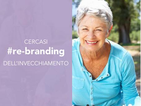 Cercasi re-branding dell'invecchiamento