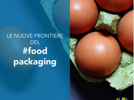 Le nuove frontiere del food packaging