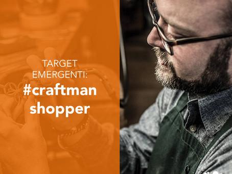 Target emergenti: il craftman shopper