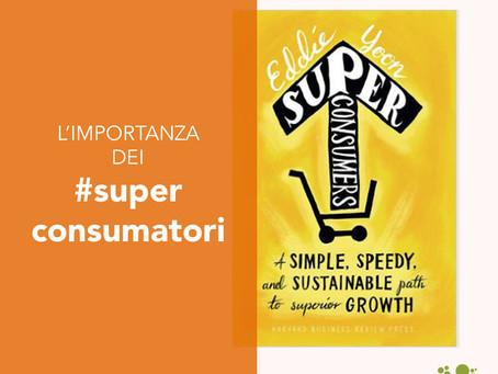 L'importanza dei super consumatori