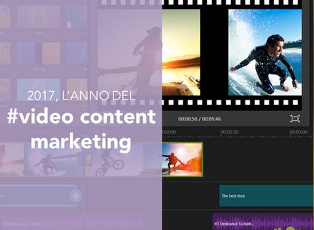 2017, l'anno del video content marketing