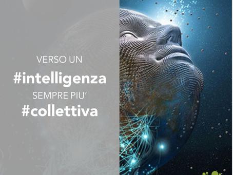 Verso un'intelligenza sempre più collettiva