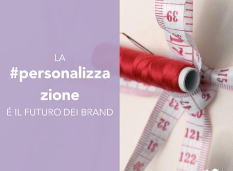 La personalizzazione è il futuro dei brand