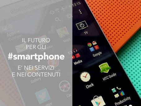 Il futuro per gli smartphone è nei servizi e nei contenuti