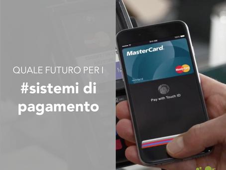 Quale futuro per i sistemi di pagamento?