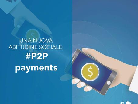 "Una nuova abitudine sociale: i ""P2P payments"""