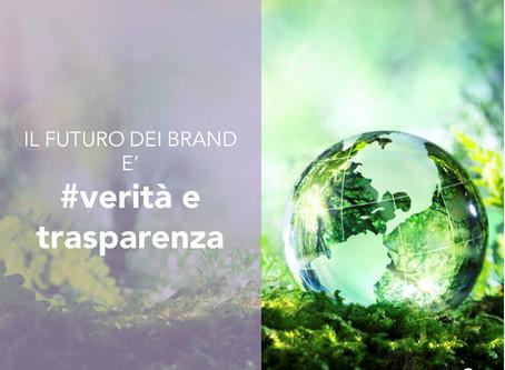Il futuro dei brand è la verità e la trasparenza