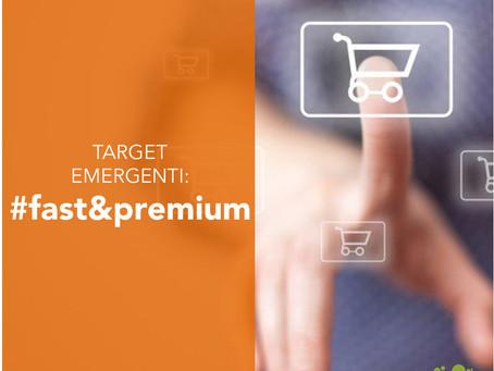 Target emergenti: fast & premium