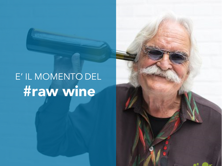 "E' il momento del ""Raw Wine"""