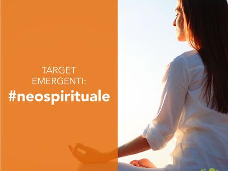Target emergenti: il neo spirituale