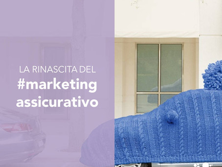 La rinascita del marketing assicurativo