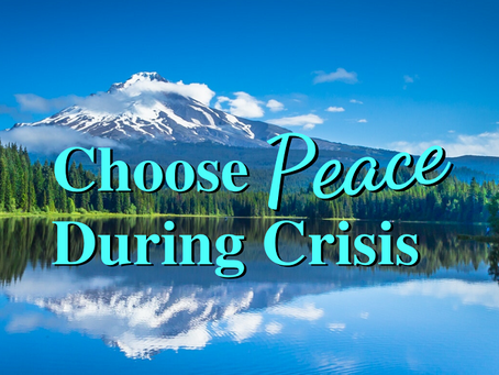 Choose Peace During Crisis