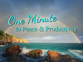1 Minute to Peace and Productivity