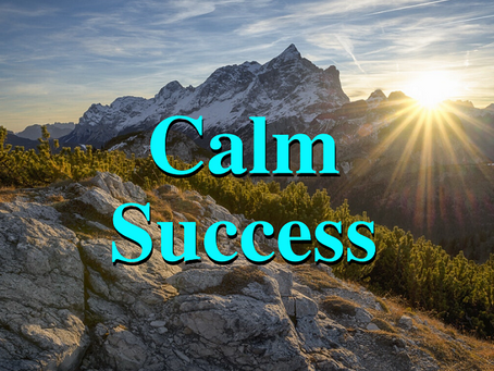 Shift from Stressed to Calm Success – Be Here Now
