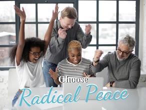 Choose Radical Peace