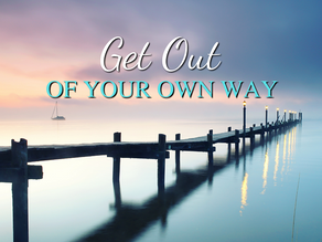 Getting Out of Your Own Way