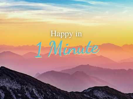 Happy In 1 Minute