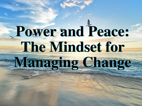 Power & Peace The Mindset for Managing Change