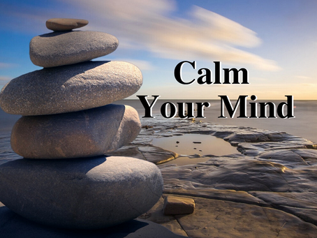 Calm Your Mind for Power & Peace