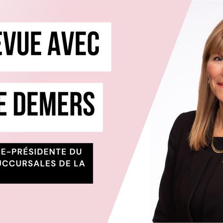 Entrevue avec Sylvie Demers, première vice-présidente du réseau de succursales de la TD