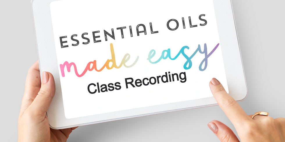 March Essential Oil Class Replay