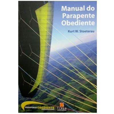 LIVRO MANUAL DO PARAPENTE OBEDIENTE REF.: 04906