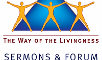 The Way of the Livingness-Sermons & Forums
