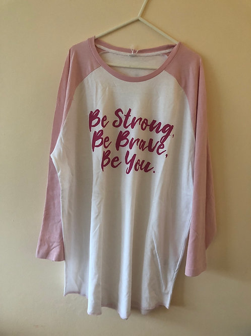 Be Strong, Be Brave, Be You! Baseball Tee